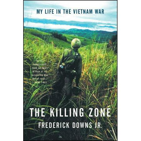 The Killing Zone : My Life in the Vietnam War (Kill Zone 1)