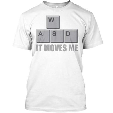 f803c824 Humor - WASD It Moves Me - Gaming Humor Hanes Tagless Tee T-Shirt -  Walmart.com
