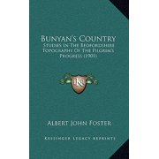 Bunyan's Country : Studies in the Bedfordshire Topography of the Pilgrim's Progress (1901)
