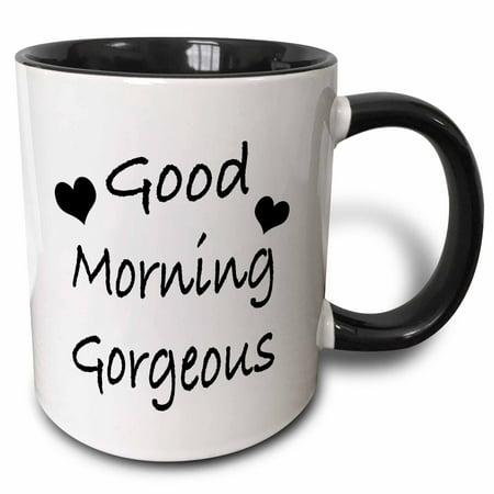 3dRose Good morning gorgeous - Two Tone Black Mug, 11-ounce