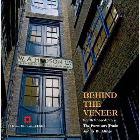 Behind the Veneer: South Shoreditch, the Furniture Trade and Its Buildings