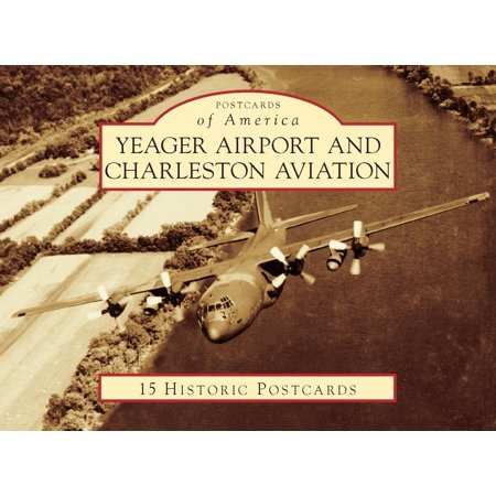 Postcards of America: Yeager Airport and Charleston Aviation (Other) ()