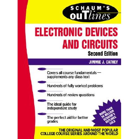 Schaum's Outline of Electronic Devices and Circuits, Second Edition](foundations of electronics circuits and devices pdf)