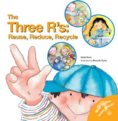 What Do You Know About? Books: The Three R'S: Reuse, Reduce, Recycle (Paperback)