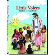 Little Voices: The Life Of Jesus Christ by