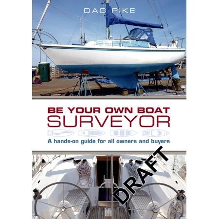Be Your Own Boat Surveyor : A hands-on guide for all owners and - Business Buyers Guide