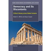 Democracy and Its Discontents : Critical Literacy Across Global Contexts