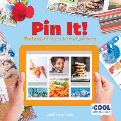 Pin It! : Pinterest Projects for the Real World