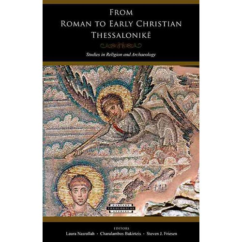 From Roman to Early Christian Thessalonike : Studies in Religion and Archaeology