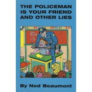 The Policeman Is Your Friend and Other Lies - eBook