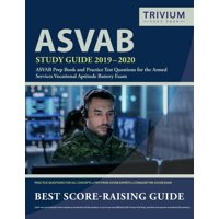 ASVAB Study Guide 2019-2020: ASVAB Prep Book and Practice Test Questions for the Armed Services Vocational Aptitude Battery Exam (Paperback)