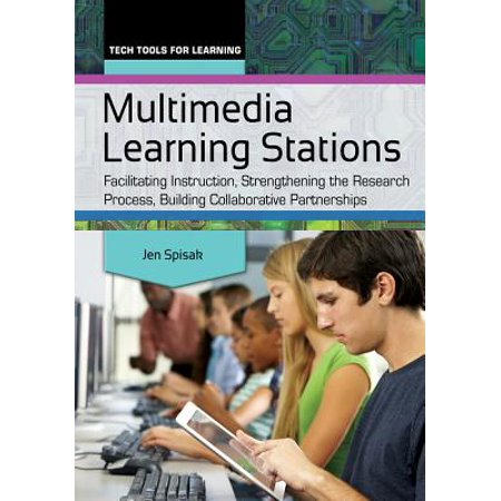 Multimedia Learning Stations: Facilitating Instruction, Strengthening the Research Process, Building Collaborative Partnerships -