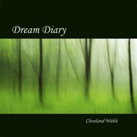 Cleveland Wehle   Dream Diary  Cd