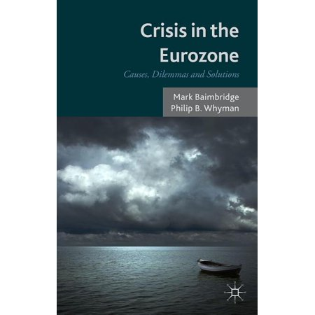 Crisis in the Eurozone: Causes, Dilemmas and Solutions (Hardcover)
