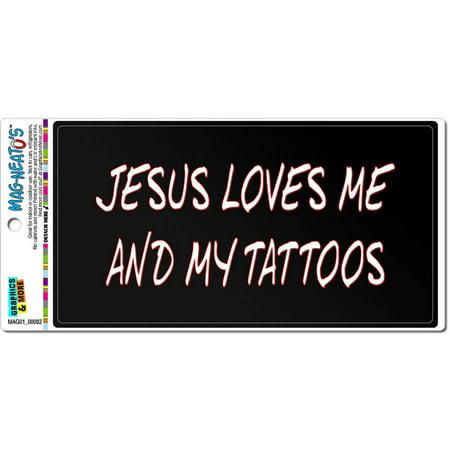 Tattoos Of Love (Jesus Loves Me and My Tattoos Automotive Car Refrigerator Locker Vinyl)