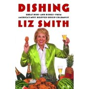 Dishing : Great Dish -- and Dishes -- from America's Most Beloved Gossip Columnist