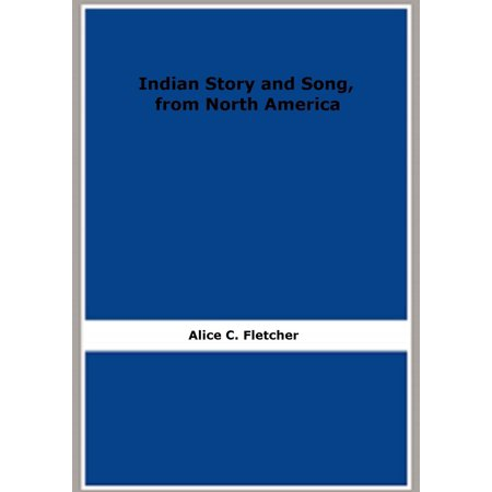 Indian Story and Song, from North America - eBook (Indie Halloween Song)
