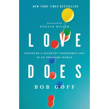 Love Does : Discover a Secretly Incredible Life in an Ordinary (Top 100 Best Actors In The World)
