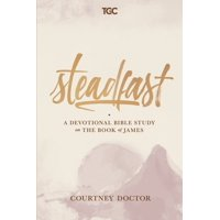Steadfast : A Devotional Bible Study on the Book of James (Paperback)