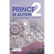 PRINCE2 in Action: Project management in real terms (Paperback)