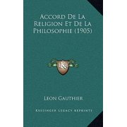 Accord de La Religion Et de La Philosophie (1905)