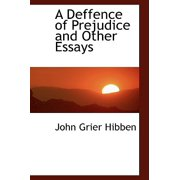 A Deffence of Prejudice and Other Essays