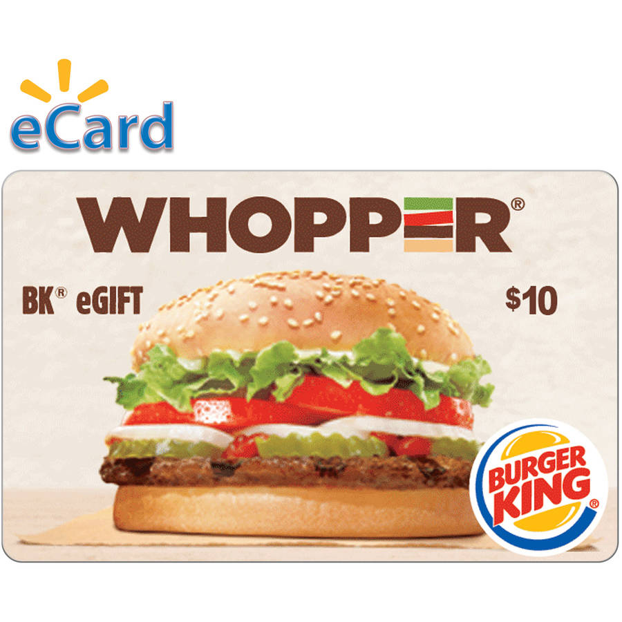 Burger King  $10 (email delivery)