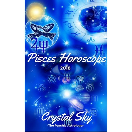 Pisces Horoscope 2018: Astrological Horoscope, Moon Phases, and More  -  eBook