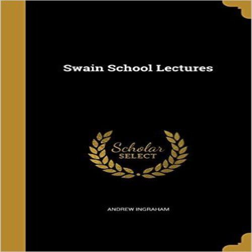 Swain School Lectures
