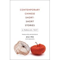 Contemporary Chinese Short-Short Stories: A Parallel Text (Paperback)