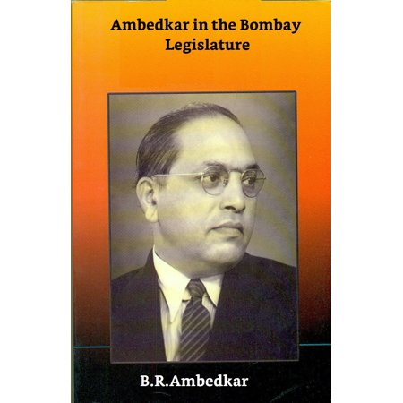 Ambedkar in the Bombay Legislature: with the Simon Commission and at the Round Table Conferences, 1927–1939 - eBook