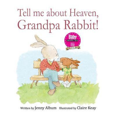 Tell Me about Heaven, Grandpa Rabbit! (Us Edition) : A Book to Help Children Who Have Lost Someone