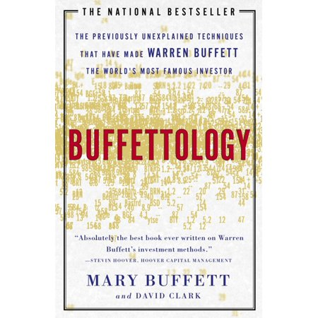 Buffettology : The Previously Unexplained Techniques That Have Made Warren Buffett The