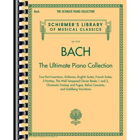 Bach Soprano Piano (Bach: The Ultimate Piano Collection : Schirmer's Library of Musical Classics Vol. 2102 )