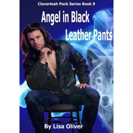 Angel in Black Leather Pants - eBook