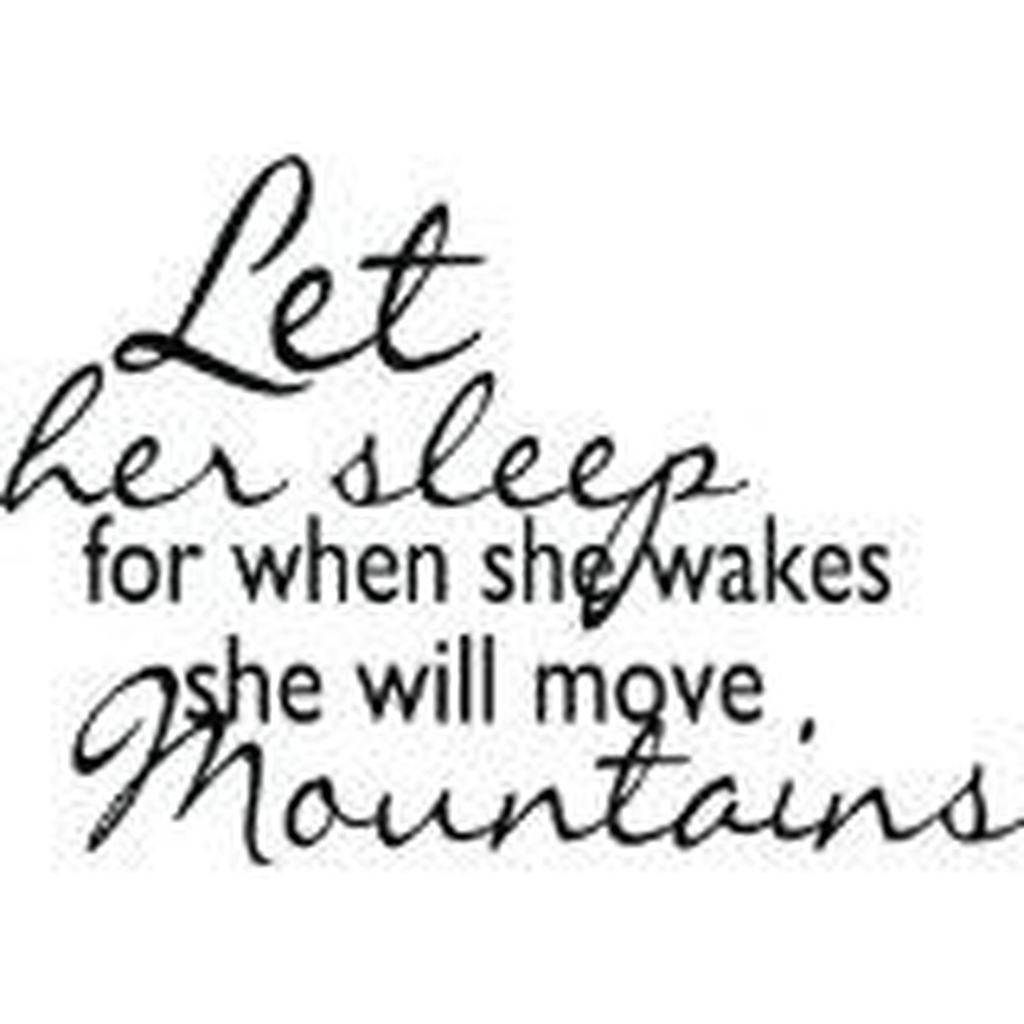 "Let Her Sleep For When She Wakes She Will Move Mountains Room Vinyl Wall Decal, 15"" x 20"", Black"