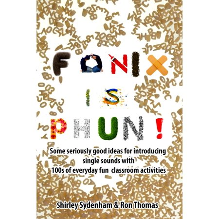 Fonix is Phun! Some Seriously Good Ideas for Introducing Single Sounds Using 100s of Everyday Fun Classroom Activities - eBook - Decorating Classroom Ideas