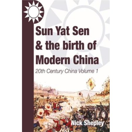Sun Yat Sen and the birth of modern China - eBook