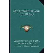 Art, Literature and the Drama