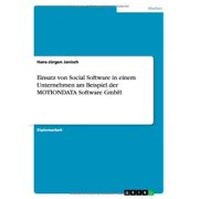 Einsatz Von Social Software in Einem Unternehmen Am Beispiel Der Motiondata Software Gmbh