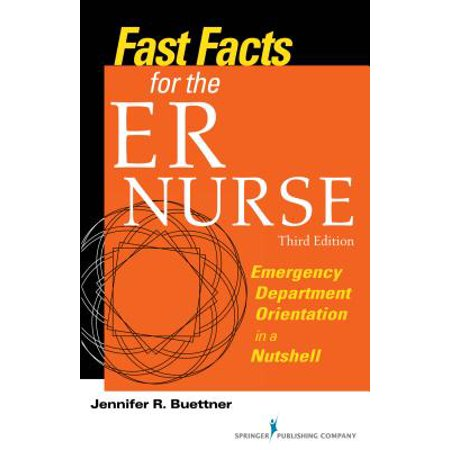 Fast Facts for the Er Nurse, Third Edition : Emergency Department Orientation in a (International Taxation In A Nutshell 10th Edition)