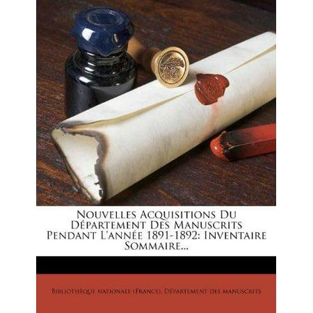 Nouvelles Acquisitions Du Departement Des Manuscrits Pendant Lannee 1891 1892  Inventaire Sommaire     French Edition