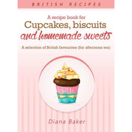 Homemade Halloween Cupcakes (A Recipe Book For Cupcakes, Biscuits And Homemade Sweets - A Selection Of British Favourites (For Afternoon Tea) -)