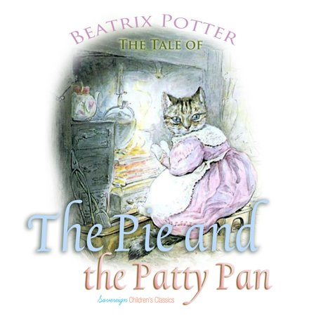 The Tale of the Pie and the Patty Pan - Audiobook