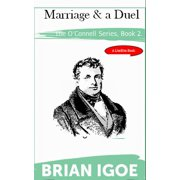 The Daniel O'Connell series. Book 2: Marriage and a Duel - eBook
