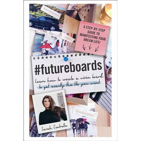#futureboards : Learn How to Create a Vision Board to Get Exactly the Life You Want (Hardcover)