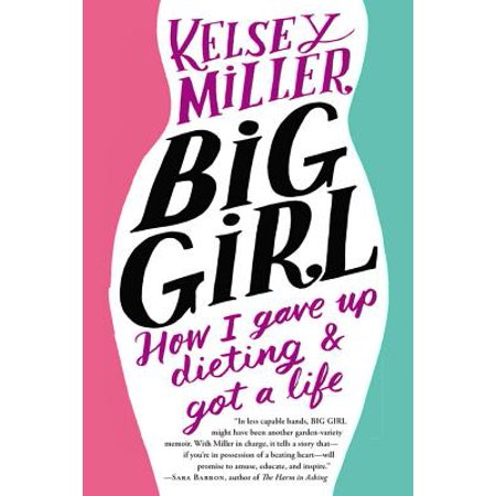 Girl Got Milk (Big Girl : How I Gave Up Dieting and Got a Life)