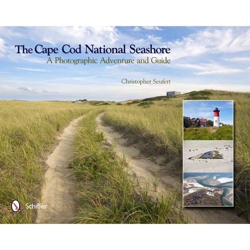 The Cape Cod National Seashore: A Photographic Adventure and Guide