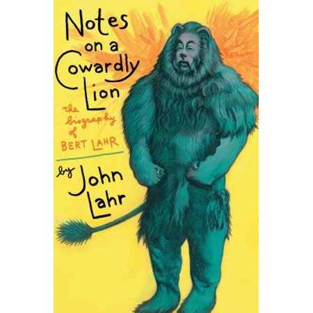 Notes on a Cowardly Lion : The Biography of Bert Lahr