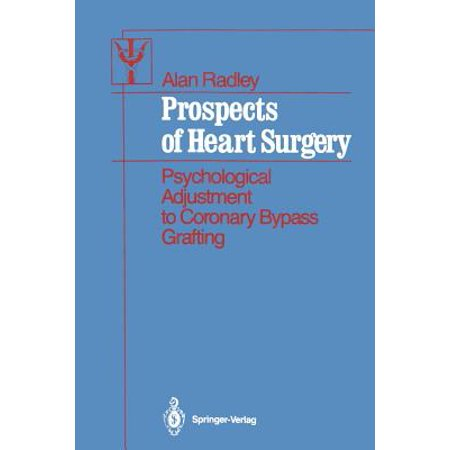 Prospects of Heart Surgery : Psychological Adjustment to Coronary Bypass (Psychological And Social Factors In Coronary Heart Disease)